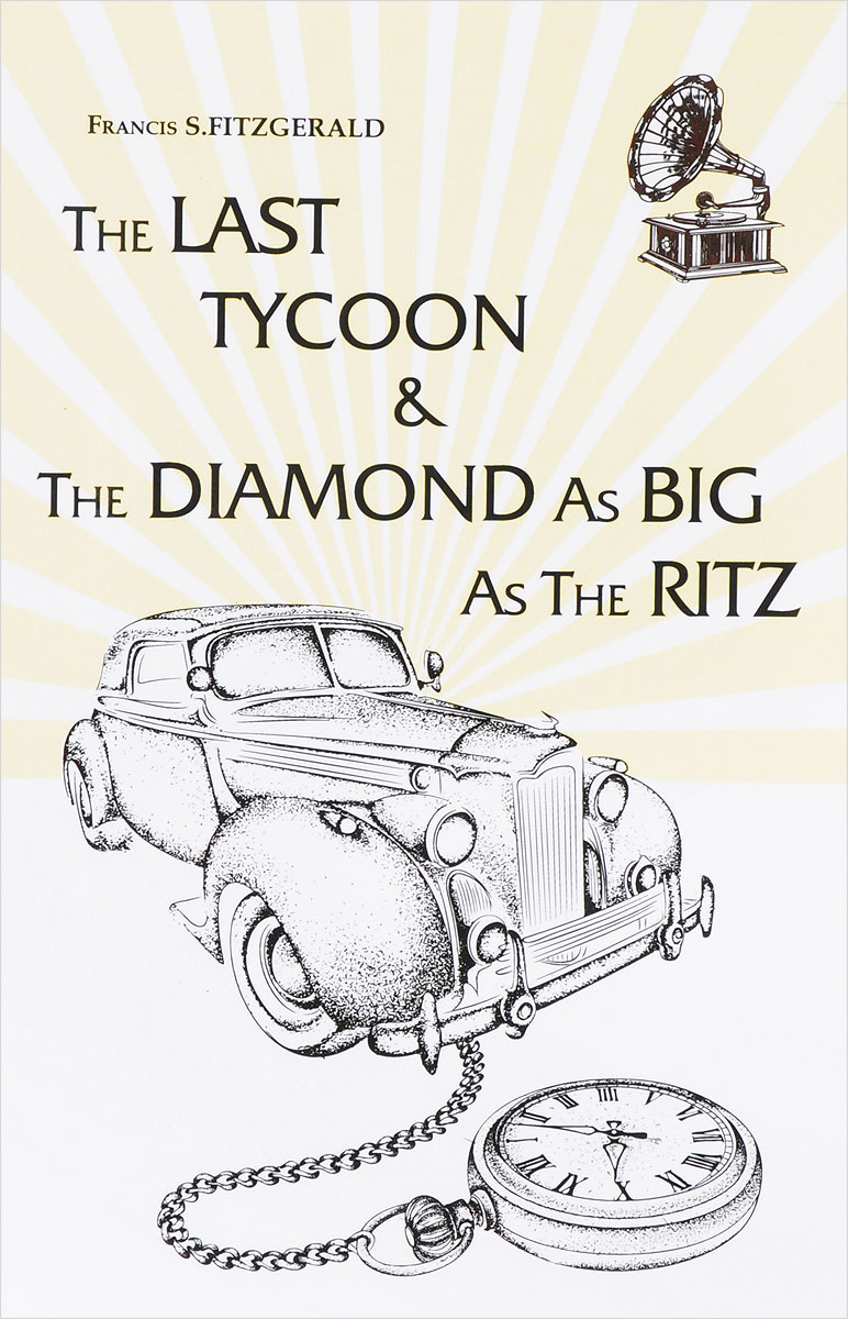 Francis Fitzgerald The Last Tycoon & The Diamond As Big As The Ritz