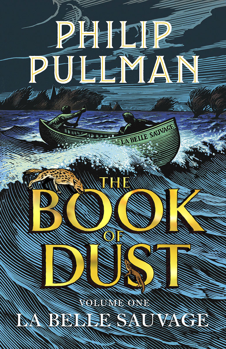 The Book of Dust: Volume One: La Belle Sauvage the book of dust volume one la belle sauvage
