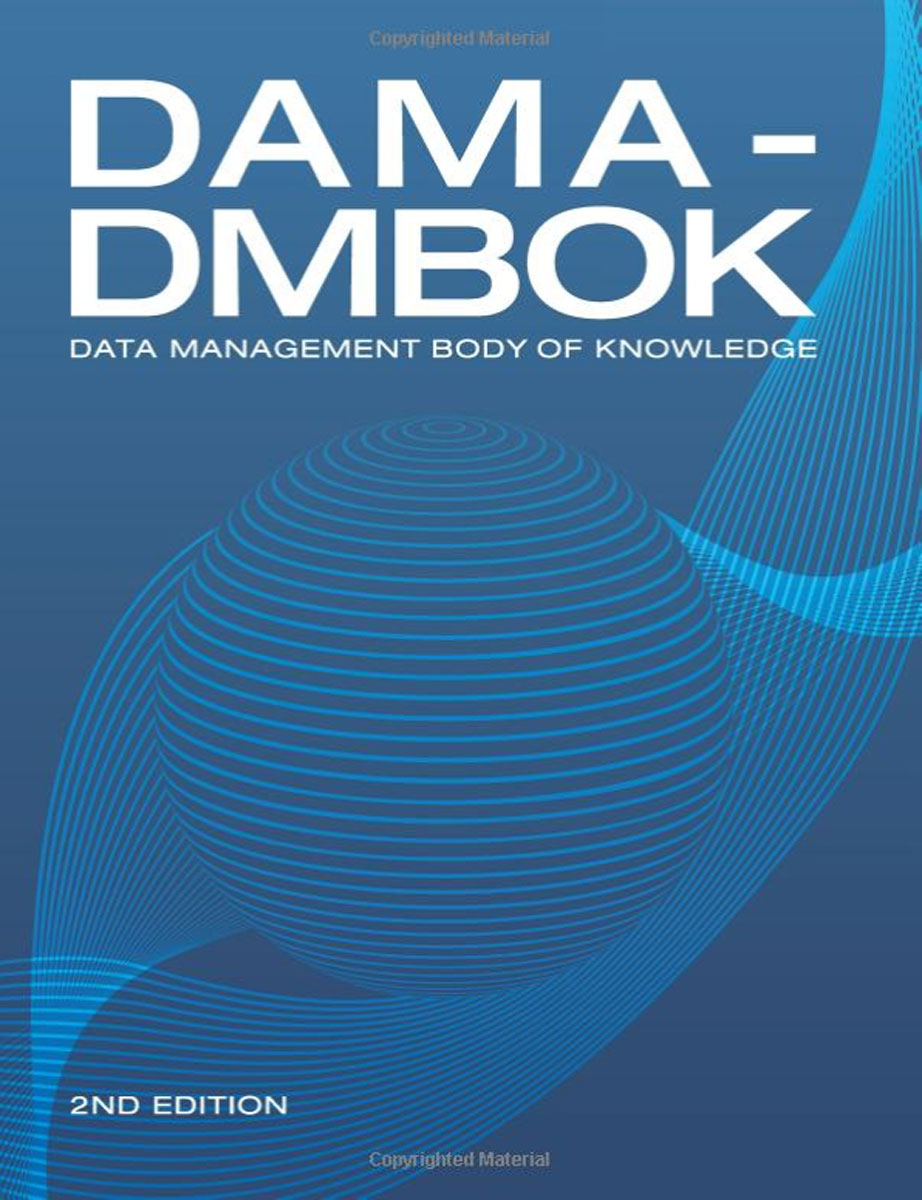 DAMA-DMBOK: Data Management Body of Knowledge manage enterprise knowledge systematically