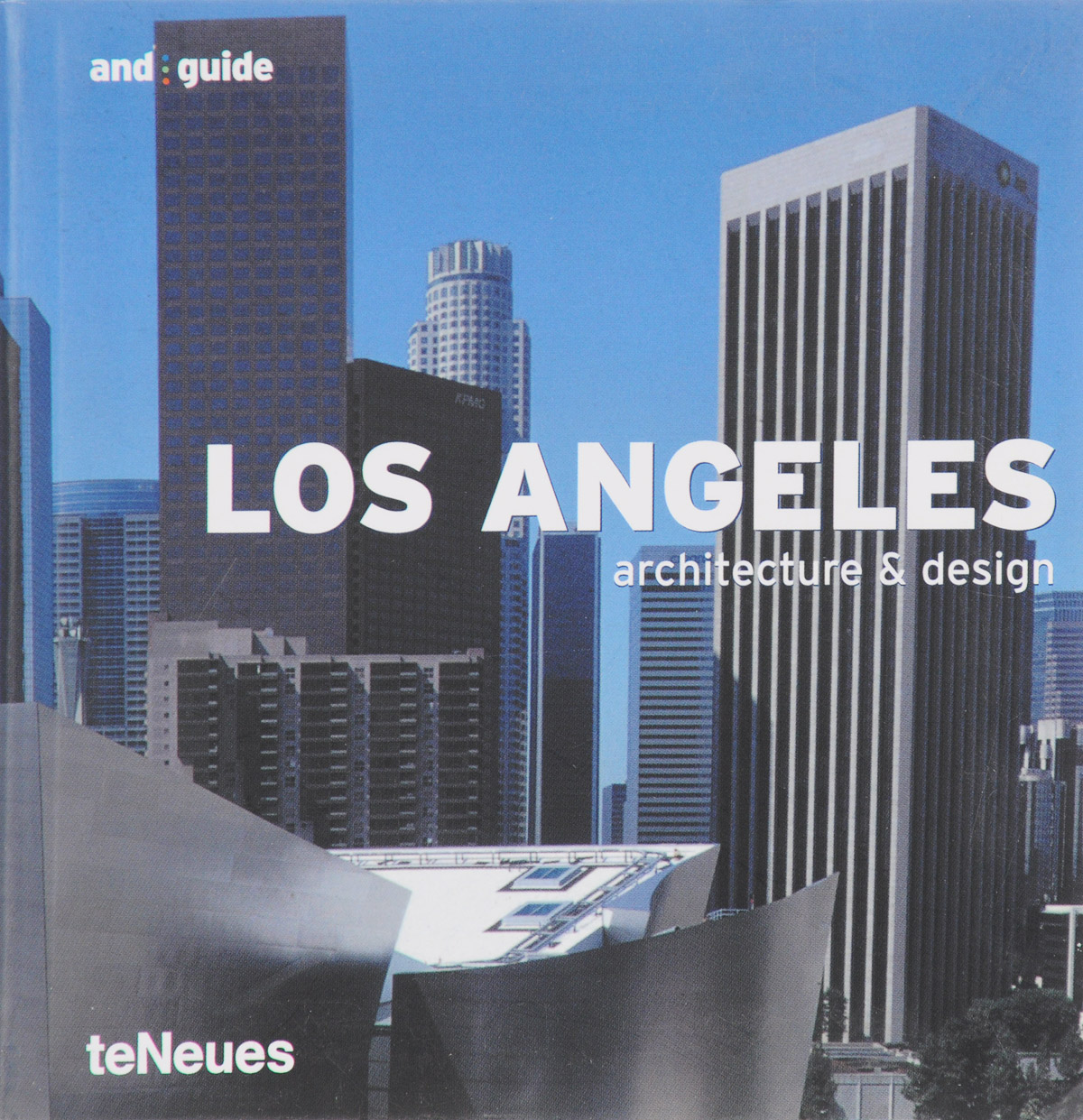 Los Angeles: Architecture & Design (And:Guide) shaveta kaushal and atamjit singh pal dental implants and its design