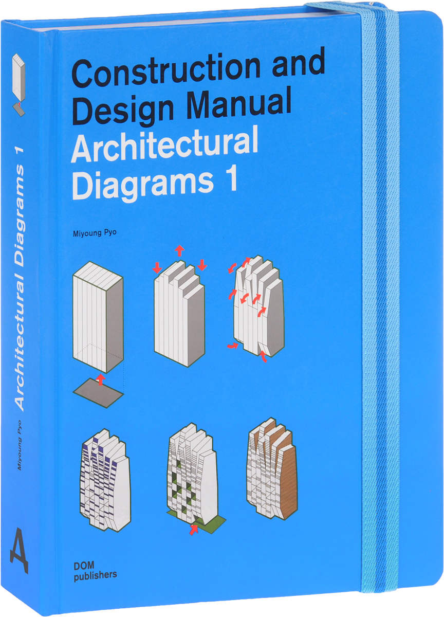 Miyoung Pyo Architectural diagrams 1: Construction and Design Manual architectural renderings construction and design manual