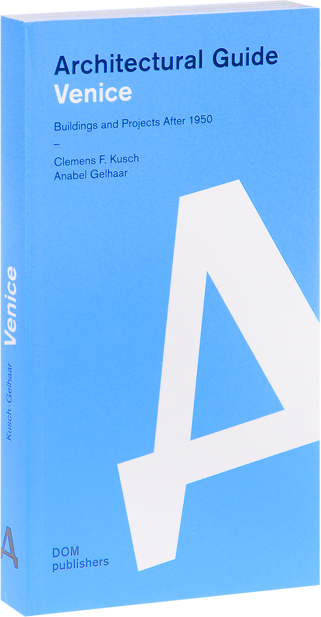 Clemens F. Kusch, Anabel Gelhaar Venice: Architectural Guide david buckham executive s guide to solvency ii