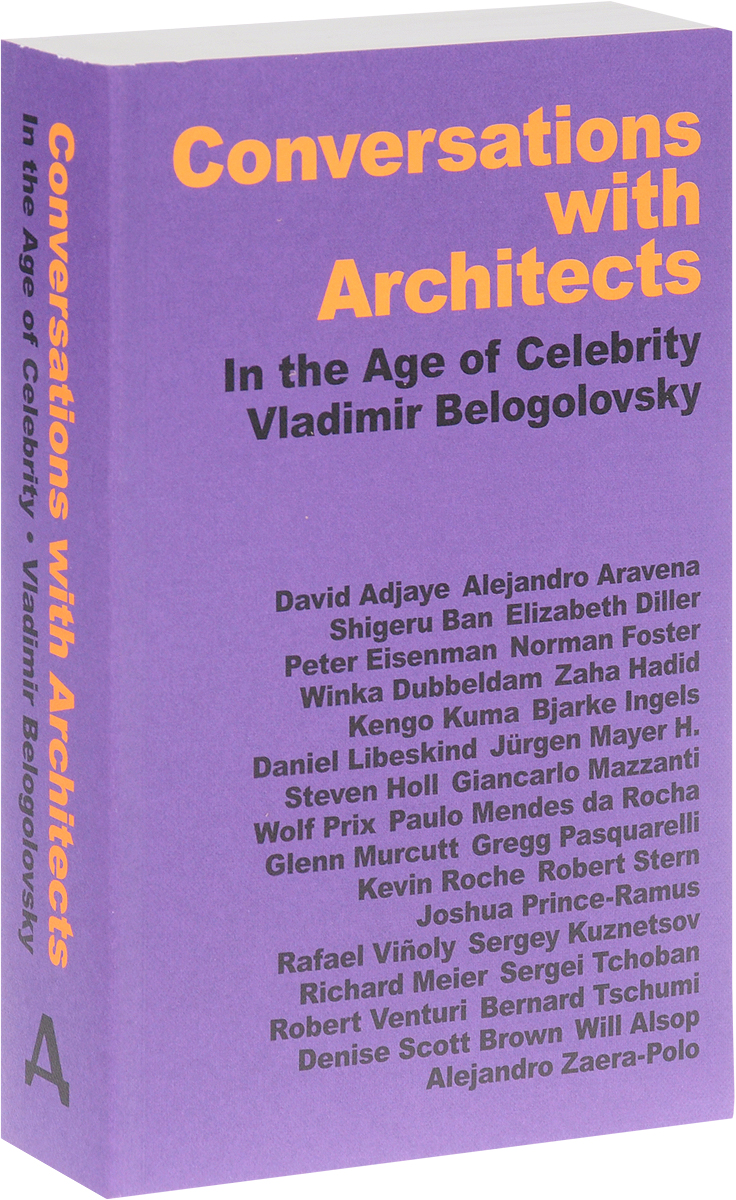 Vladimir Belogolovsky Conversations with Architects: In the Age of Celebrity klotz mjpp06