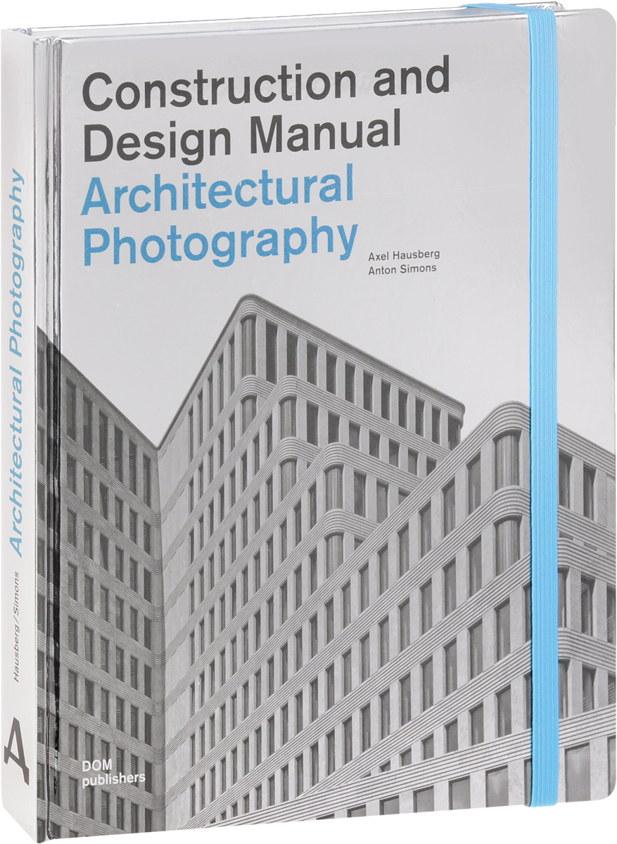 Axel Hausberg, Anton Simons Construction and Design Manual. Architectural photography