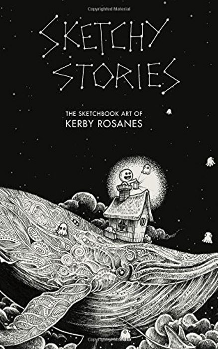 Sketchy Stories: The Sketchbook Art of Kerby Rosanes 20 ways to draw a dress and 44 other fabulous fashions and accessories a sketchbook for artists designers and doodlers
