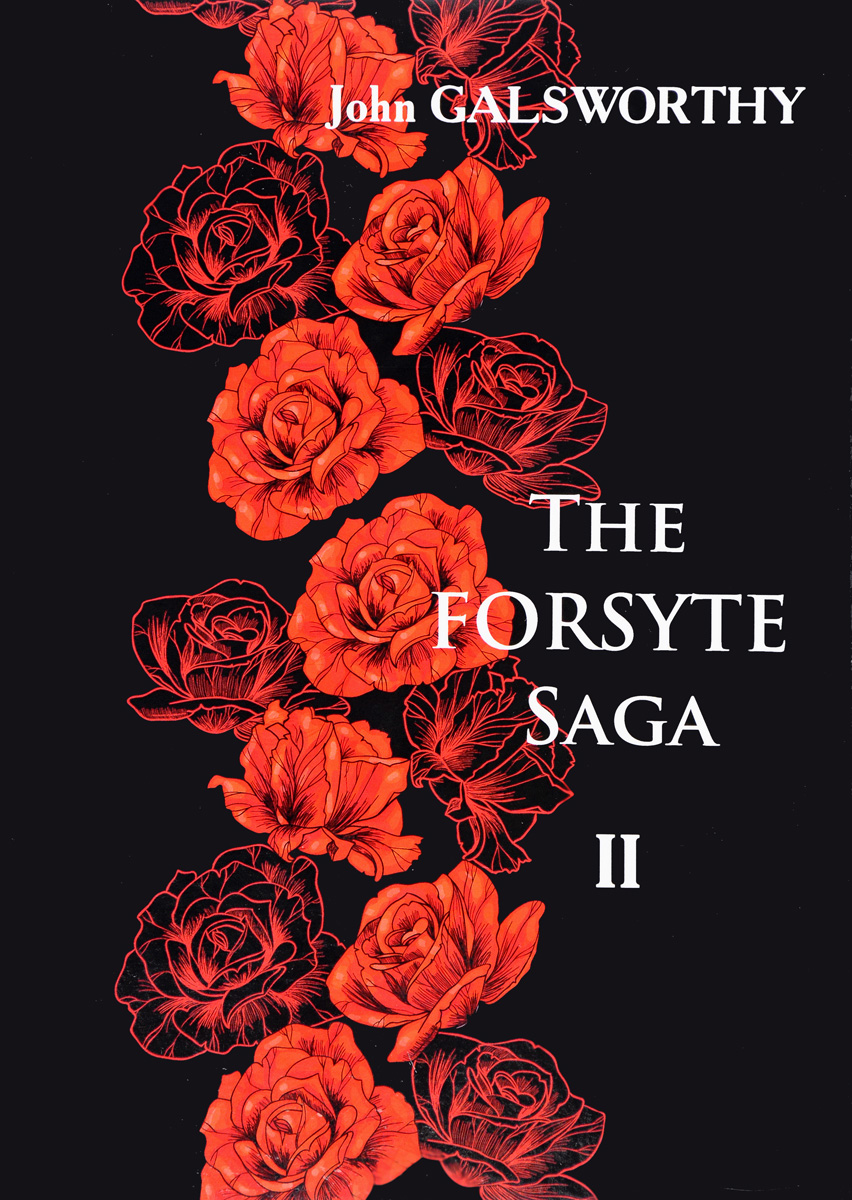 John Galsworthy The Forsyte Saga. В 3 томах. Том 2 / Сага о Форсайтах. В 3 томах. Том 2