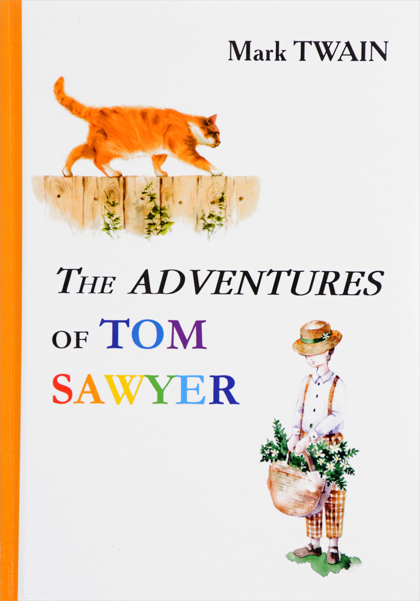 Mark Twain The Adventures of Tom Sawyer / Приключения Тома Сойера twain m the adventures of tom sawyer stage 2 cd