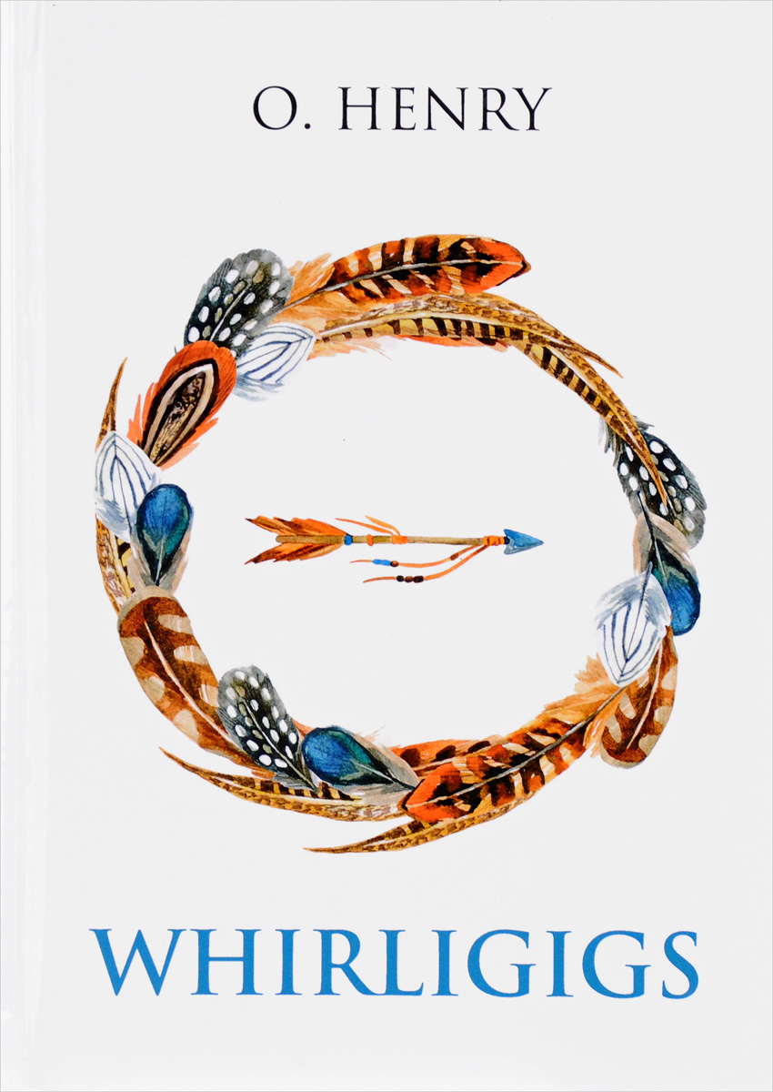 O. Henry Whirligigs o henry prize stories 2015