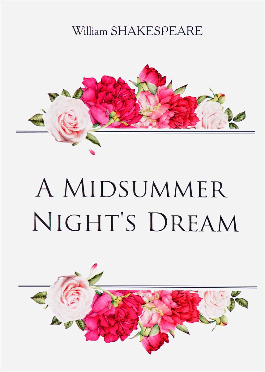 William Shakespeare A Midsummer Night's Dream jennifer bassett william shakespeare