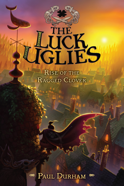 The Luck Uglies #3: Rise of the Ragged Clover the catcher in the rye