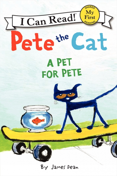 Pete the Cat: A Pet for Pete (My First I Can Read) the cat with seven names