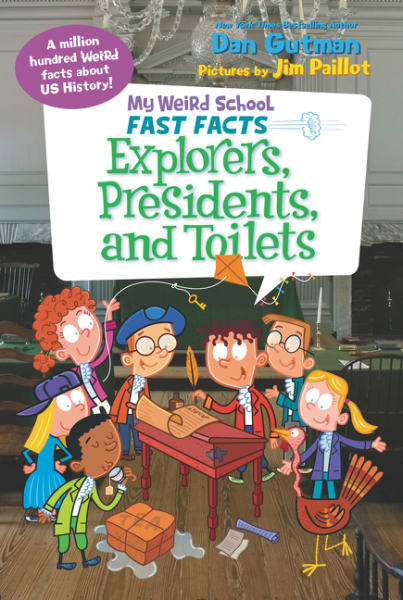 My Weird School Fast Facts: Explorers, Presidents, and Toilets my weird school goes to the museum level 2
