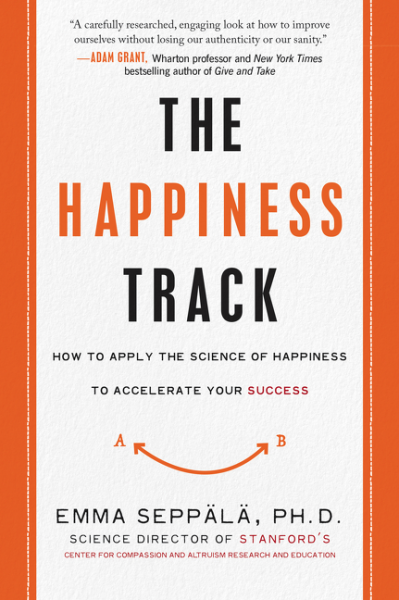 The Happiness Track happiness at the workplace