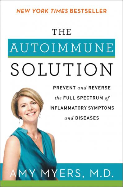 The Autoimmune Solution the autoimmune diseases