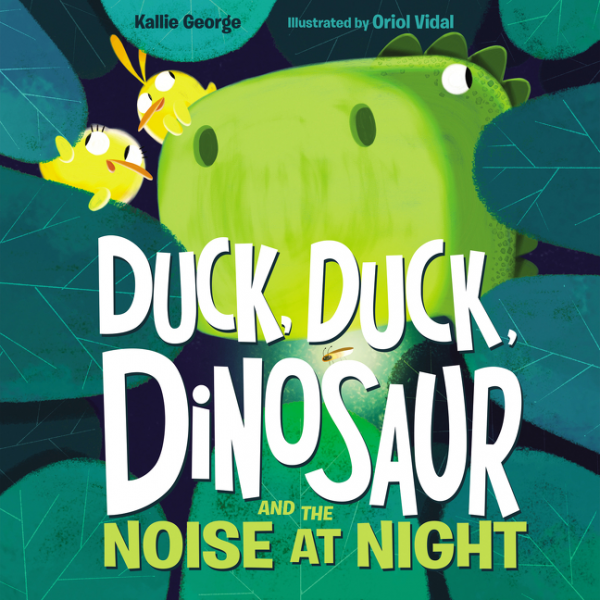 Duck, Duck, Dinosaur and the Noise at Night how to get a good night s sleep