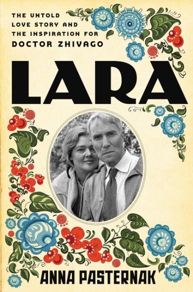 Lara lara the untold love story that inspired doctor zhivago