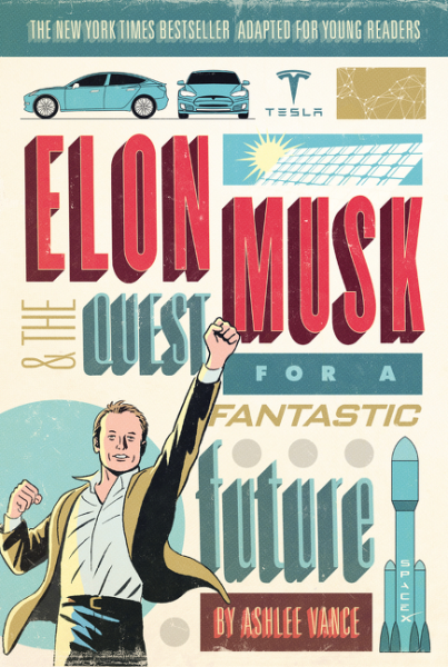 Elon Musk and the Quest for a Fantastic Future Young Readers' Edition elon musk
