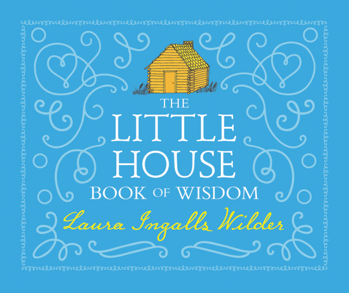 The Little House Book of Wisdom the little lady of the big house