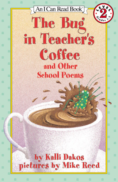 Bug in Teacher's Coffee & Other School Poems (Level 2)