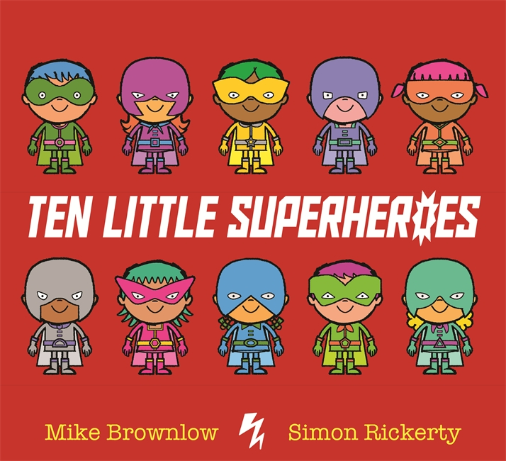 Ten Little Superheroes ten things we did and probably shouldn t have