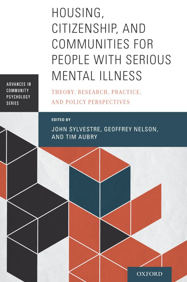 Housing, Citizenship, and Communities for People with Serious Mental Illness homelessness housing and mental illness