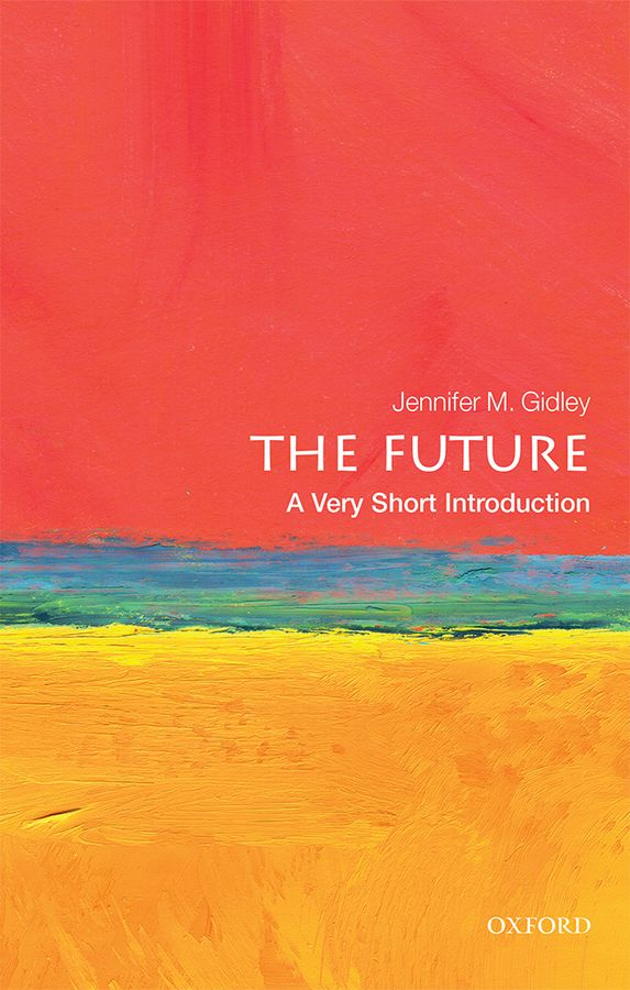 The Future: A Very Short Introduction earth in human hands shaping our planet s future