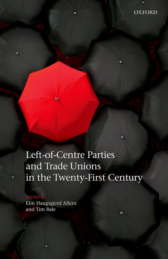 Left-of-Centre Parties and Trade Unions in the Twenty-First Century the emergence of centre left politics in turkey