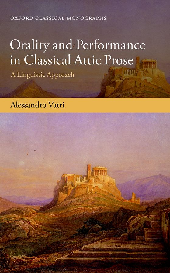Orality and Performance in Classical Attic Prose the buddha in the attic