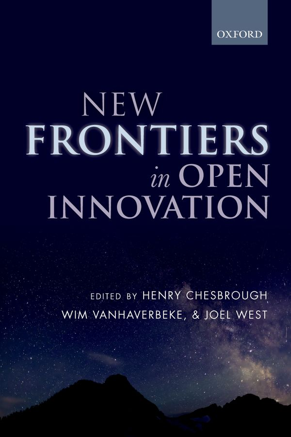 New Frontiers in Open Innovation henry chesbrough open services innovation rethinking your business to grow and compete in a new era
