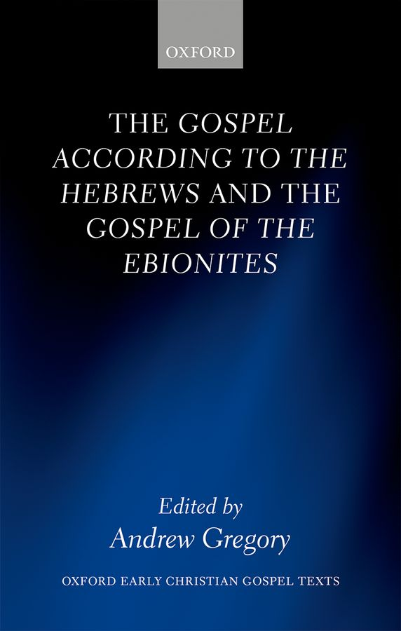 The Gospel according to the Hebrews and the Gospel of the Ebionites the world according to garp