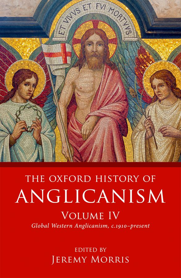 The Oxford History of Anglicanism Volume IV