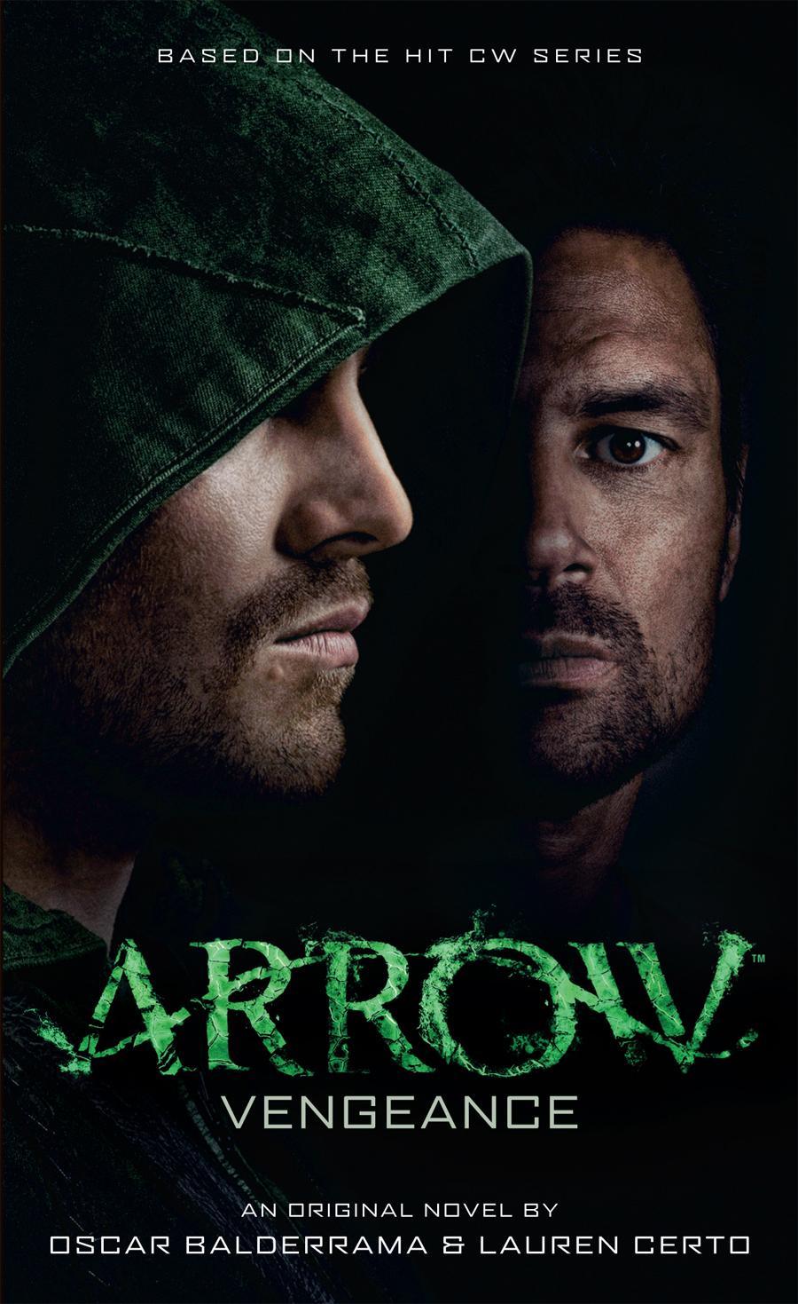 Arrow - Vengeance (Arrow novel #1) green arrow vol 1 the death and life of oliver queen rebirth