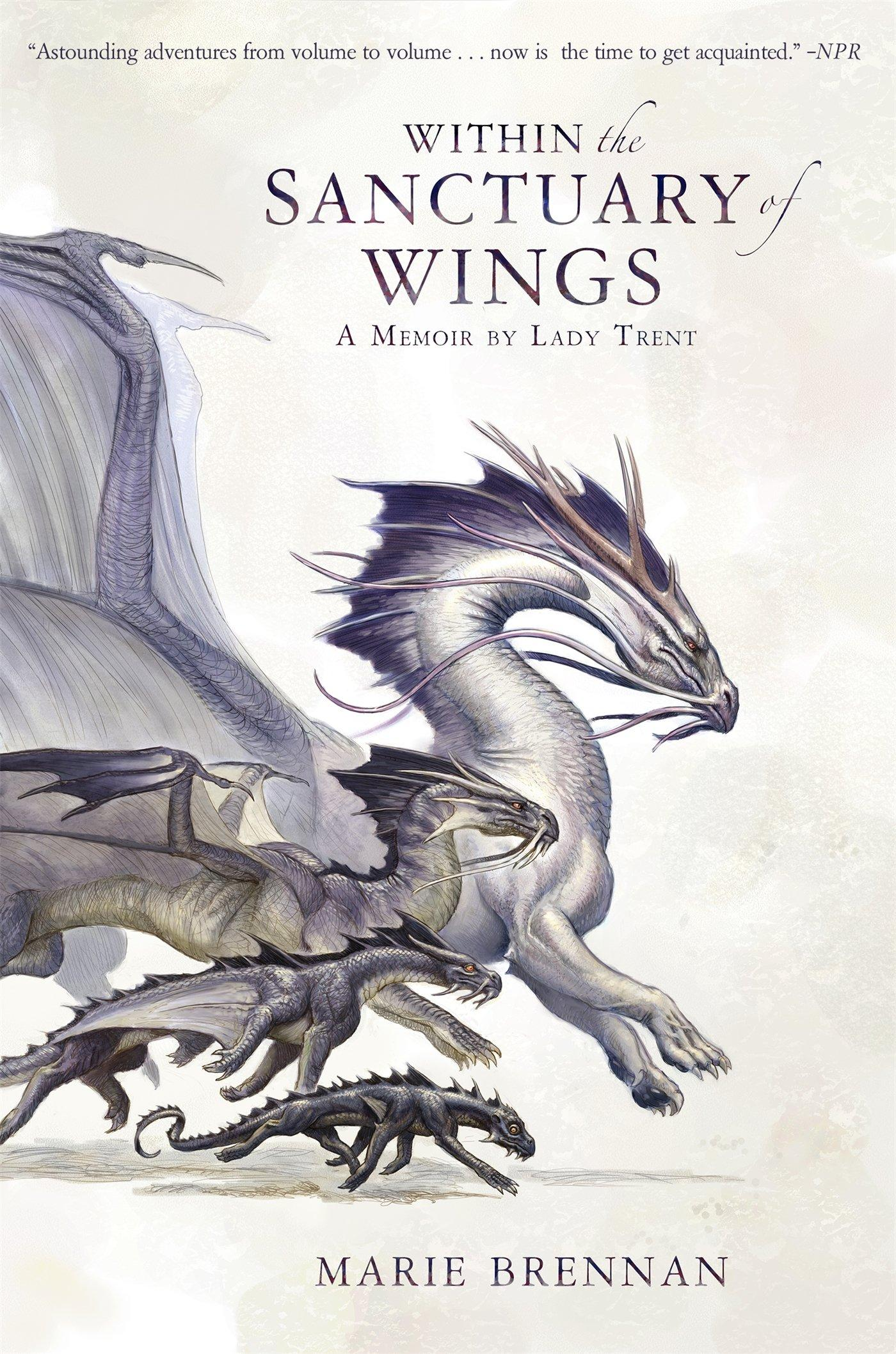 Within the Sanctuary of Wings: A Memoir by Lady Trent (A Natural History of Dragons 5) a v kneese handbook of natural resource and energy economics 1