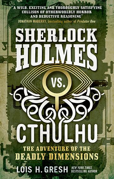Sherlock Holmes vs. Cthulhu: The Adventure of the Deadly Dimensions the casebook of sherlock holmes
