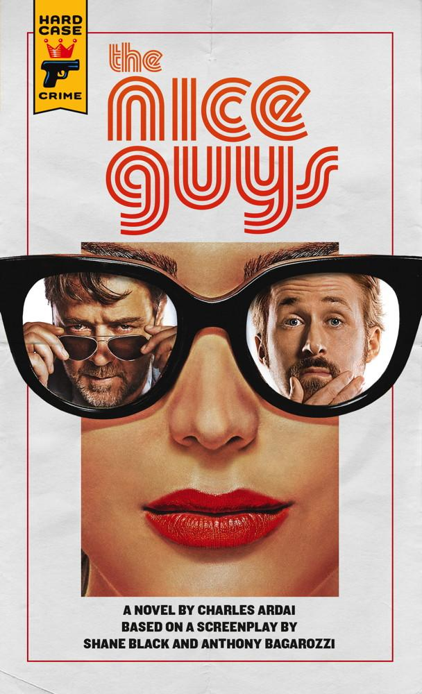 The Nice Guys: The Official Movie Novelization the nice and the good