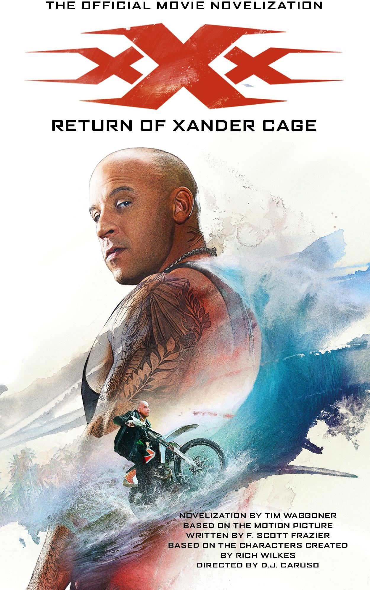 xXx: Return of Xander Cage - The Official Movie Novelization xxx return of xander cage the official movie novelization