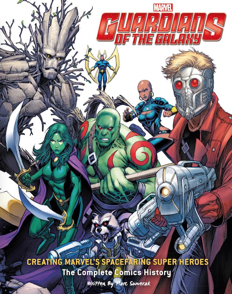 Guardians of the Galaxy Creating Marvel's Spacefaring Super Heroes marvel comics guardians of the galaxy vol 4