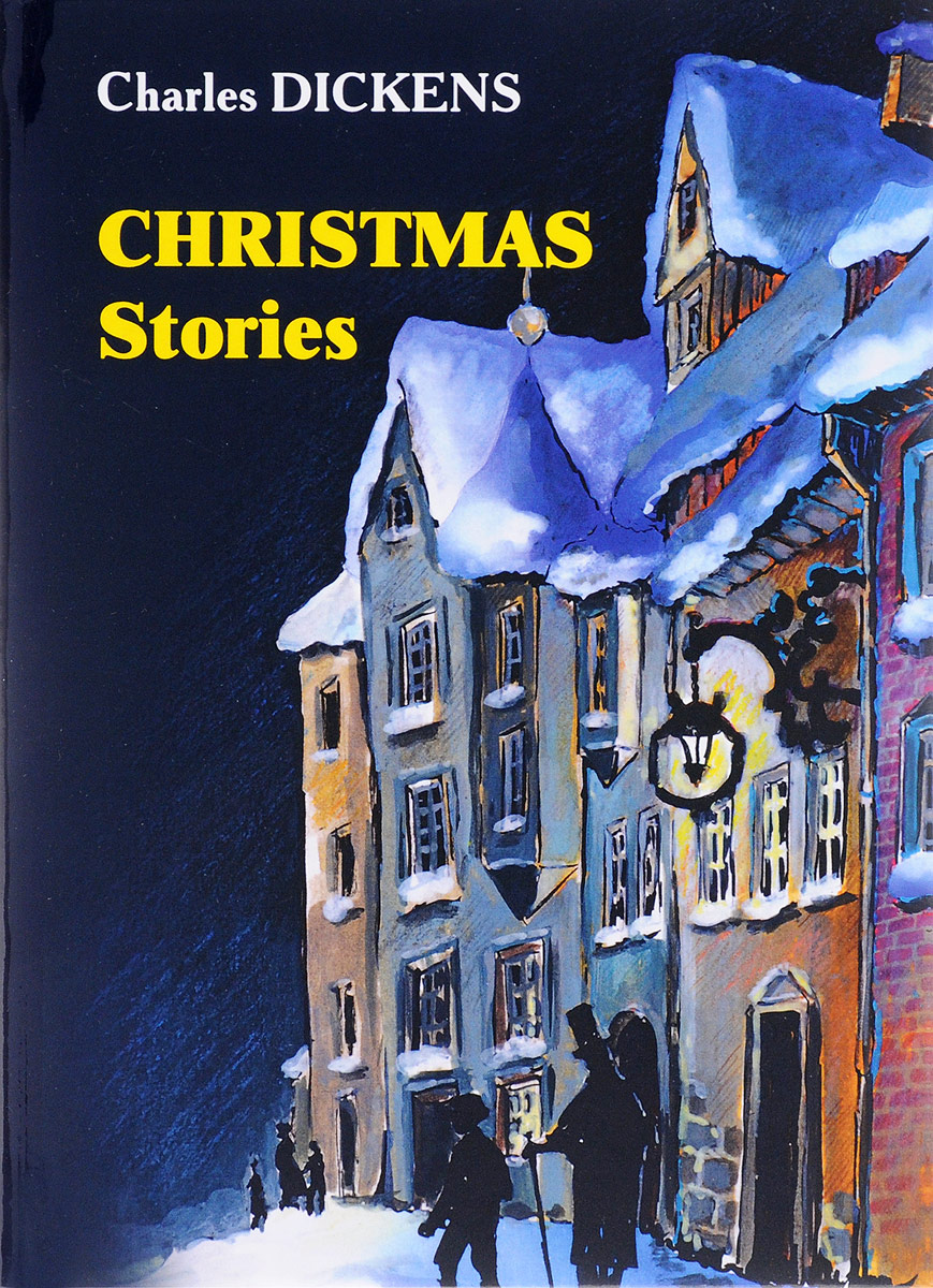 Charles Dickens Christmas Stories  dickens charles dickens christmas stories кбс