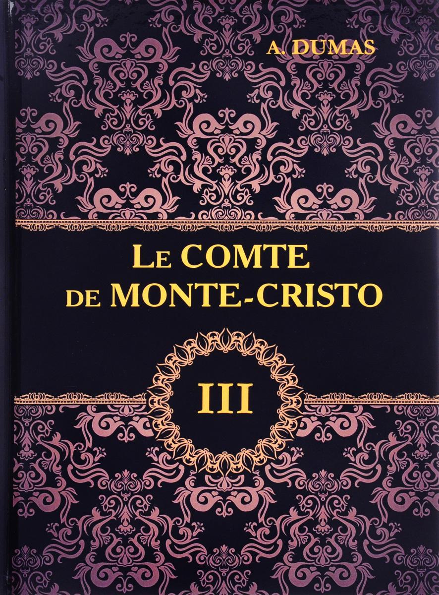A. Dumas Le comte de Monte-Cristo: Tome 3 dumas a le speronare