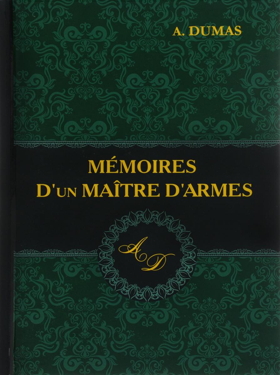 A. Dumas Memoires D'un Maitre D'armes / Мемуары мастера фехтования dumas a le capitaine paul