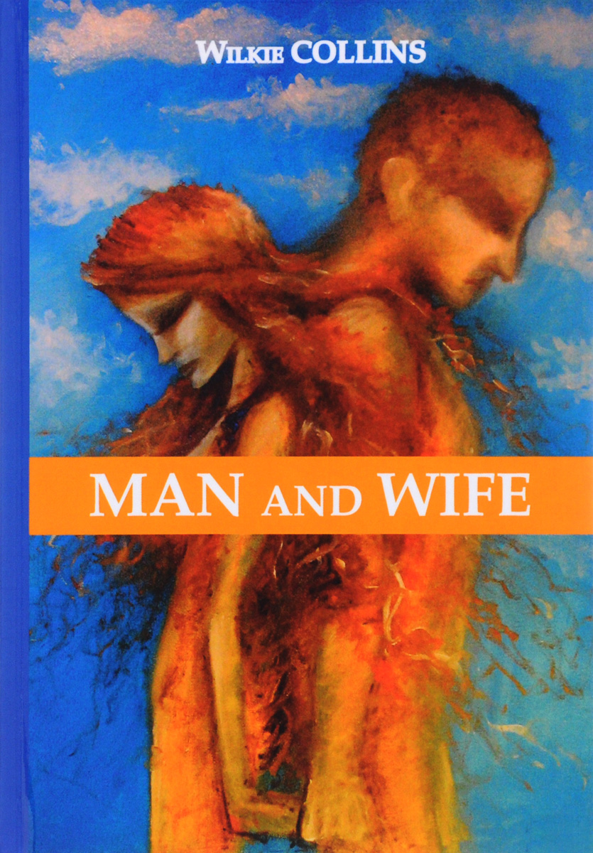 Wilkie Collins Man and Wife / Муж и жена collins picture atlas