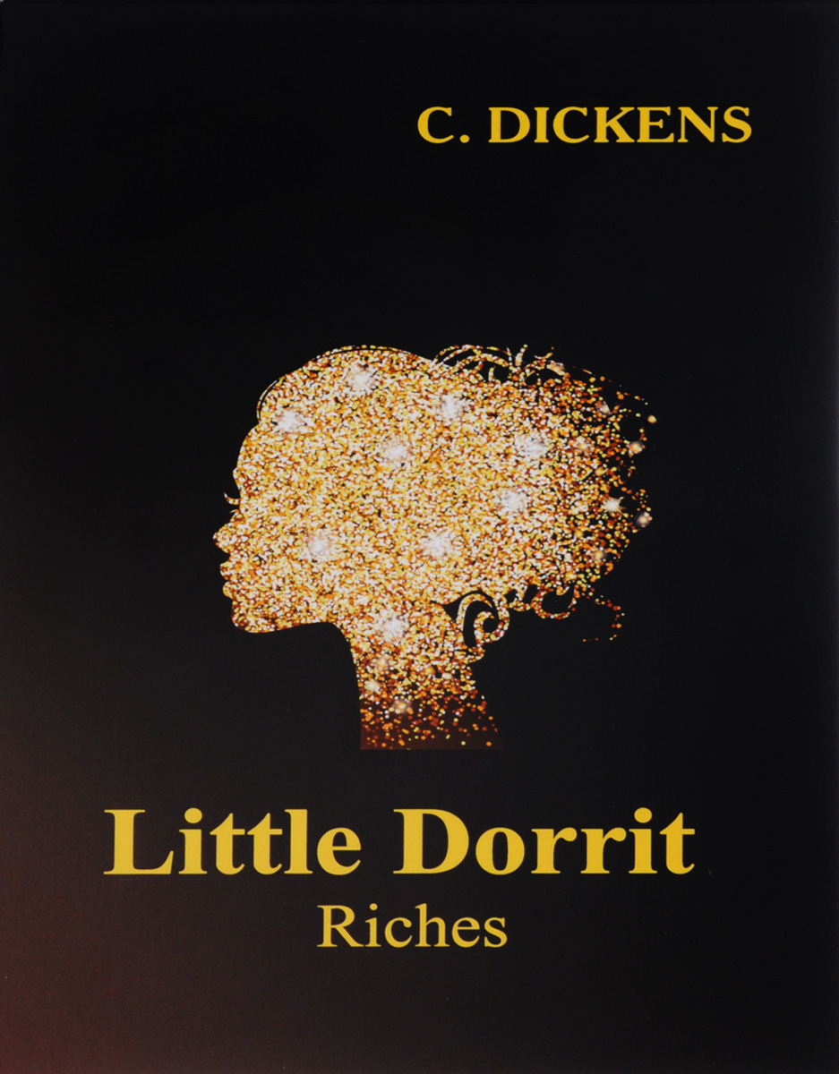 C. Dickens Little Dorrit: Riches dickens charles oliver twist