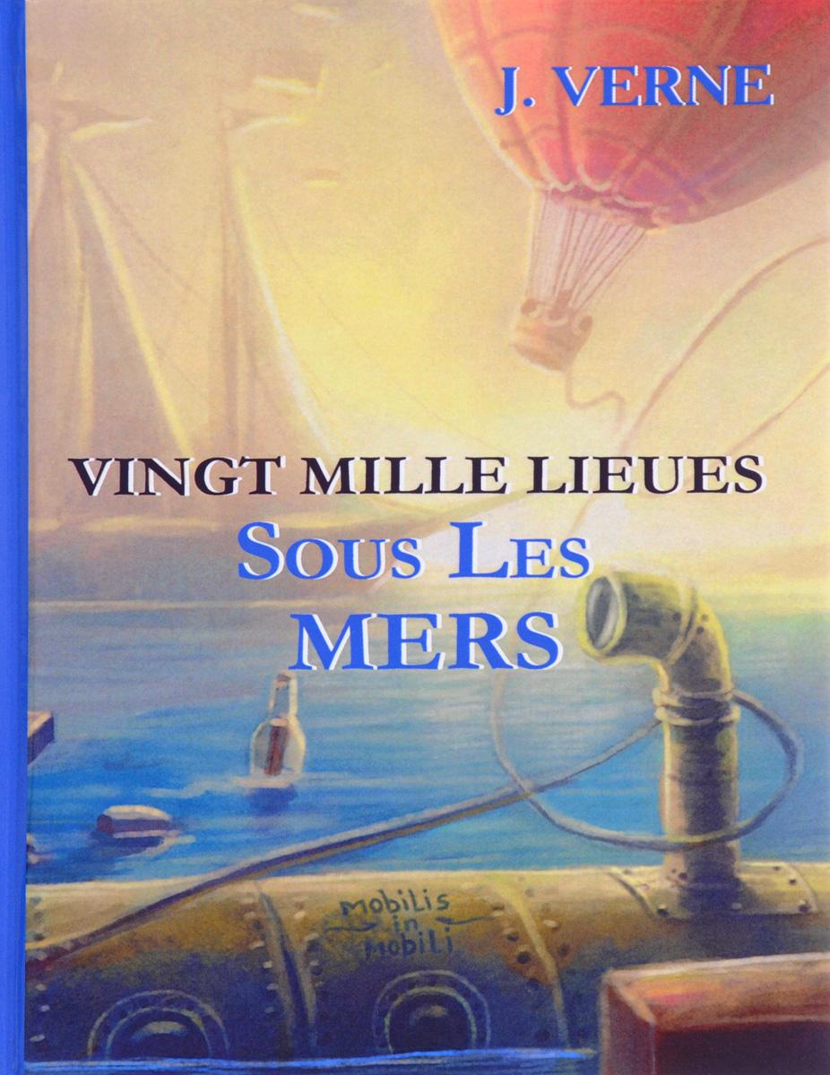 J. Verne Vingt Mille Lieues Sous Les Mers жюль верн север против юга сквозь блокаду