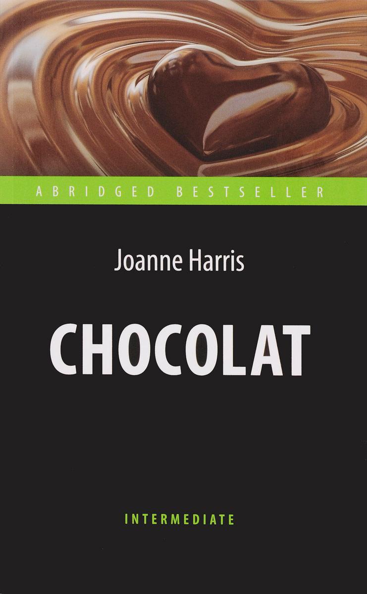 Chocolat / Шоколад. Joanne Harris
