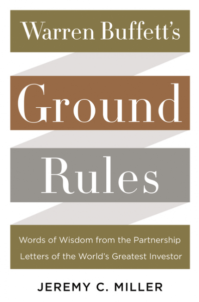 Warren Buffett's Ground Rules warren e buffett lawrence a cunningham los ensayos de warren buffett