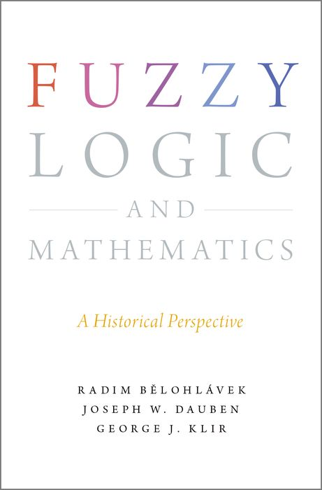 Fuzzy Logic and Mathematics the obscure logic of the heart