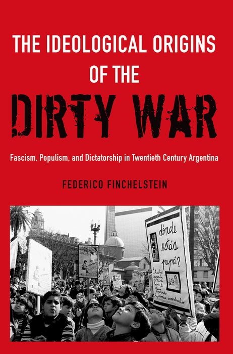 The Ideological Origins of the Dirty War affair of state an