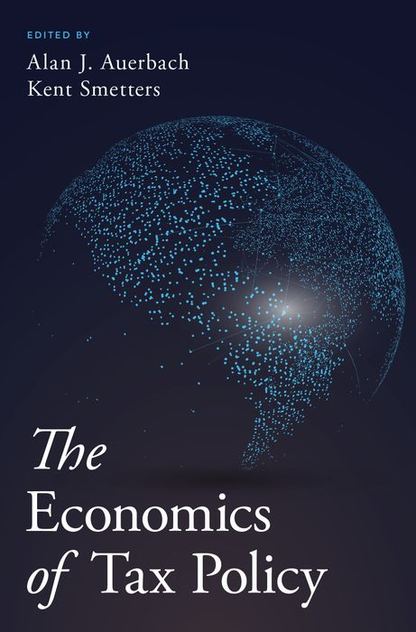 The Economics of Tax Policy jerald pinto e economics for investment decision makers workbook micro macro and international economics