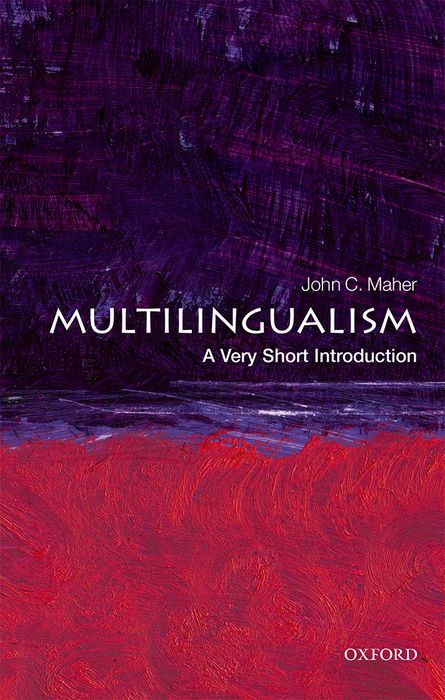 Multilingualism: A Very Short Introduction introduction to the languages of the world