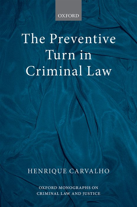 The Preventive Turn in Criminal Law administrative justice in the 21st century